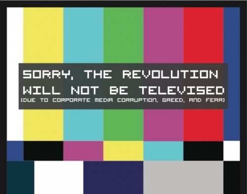 sorry the revolution will not be televised 500x393 sorry, the revolution will not be televised