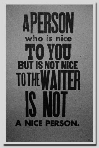 a person who is not nice to the waiter is not a nice person 335x500 a person who is not nice to the waiter is not a nice person