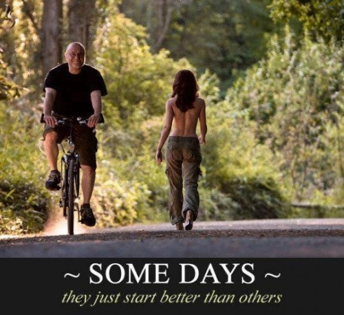 some days start better than others 500x458 some days start better than others