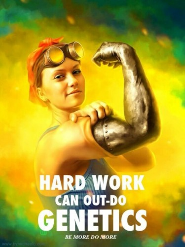 hard work can out do genetics