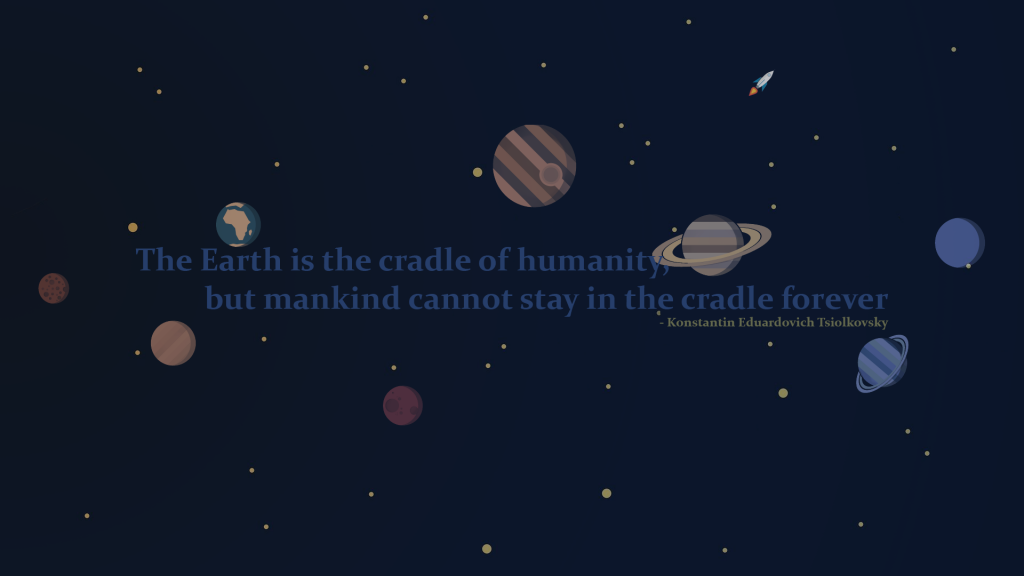 The Earth is the cradle of humanity 1024x576 The Earth is the cradle of humanity