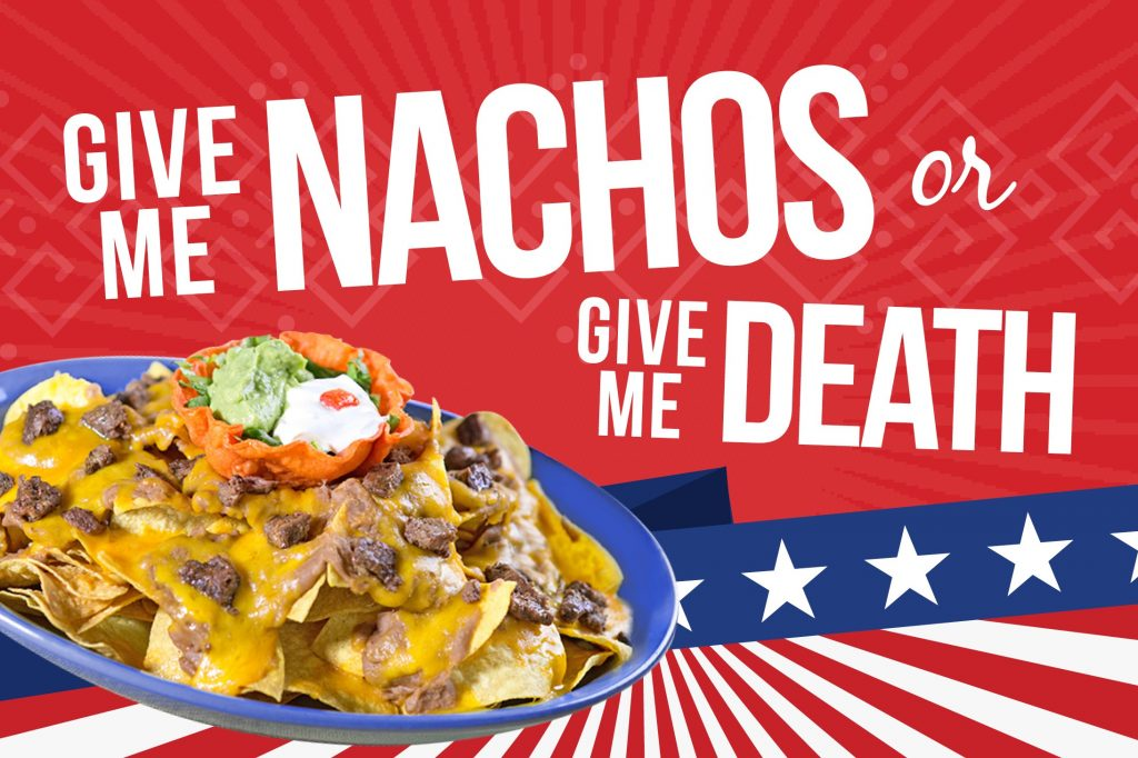 Give me Nachos or Give me Death