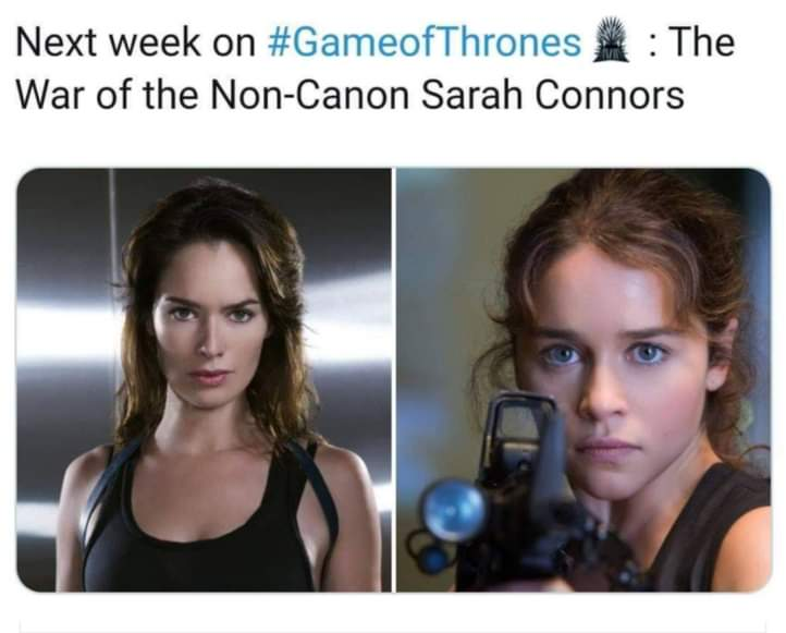 Next week on Game of Thrones The War of the Non Canon Sarah Connors Next week on Game of Thrones  The War of the Non Canon Sarah Connors